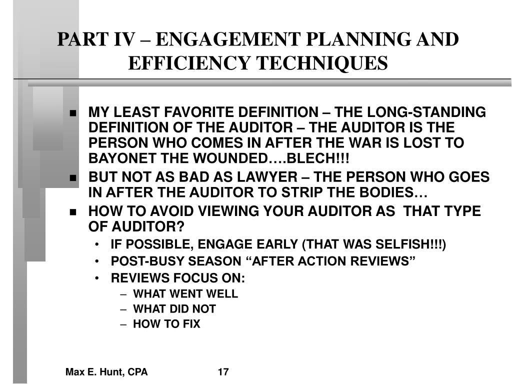 PART IV – ENGAGEMENT PLANNING AND EFFICIENCY TECHNIQUES