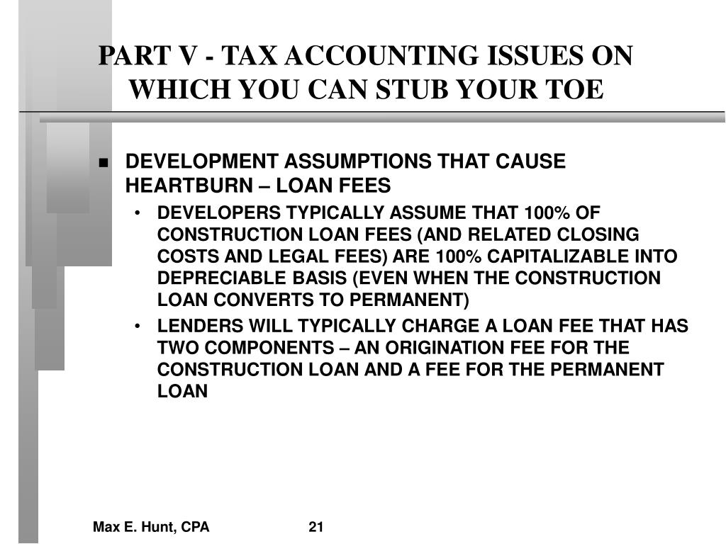 PART V - TAX ACCOUNTING ISSUES ON WHICH YOU CAN STUB YOUR TOE