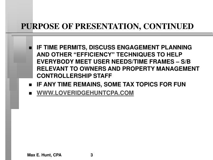 Purpose of presentation continued