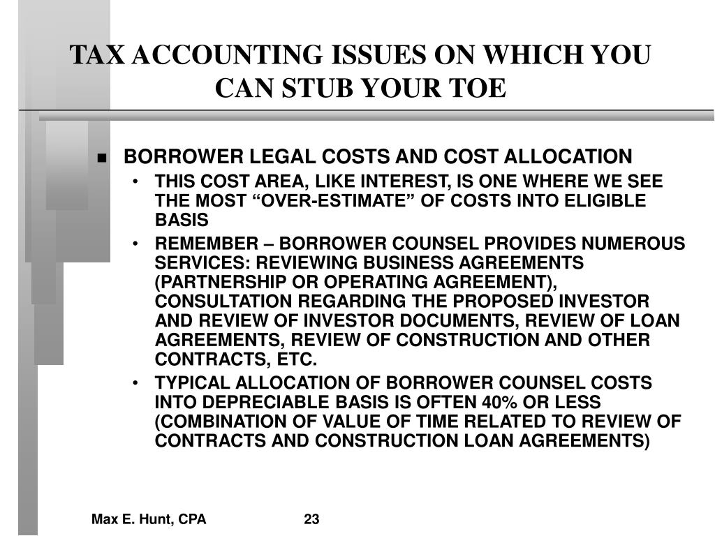 TAX ACCOUNTING ISSUES ON WHICH YOU CAN STUB YOUR TOE
