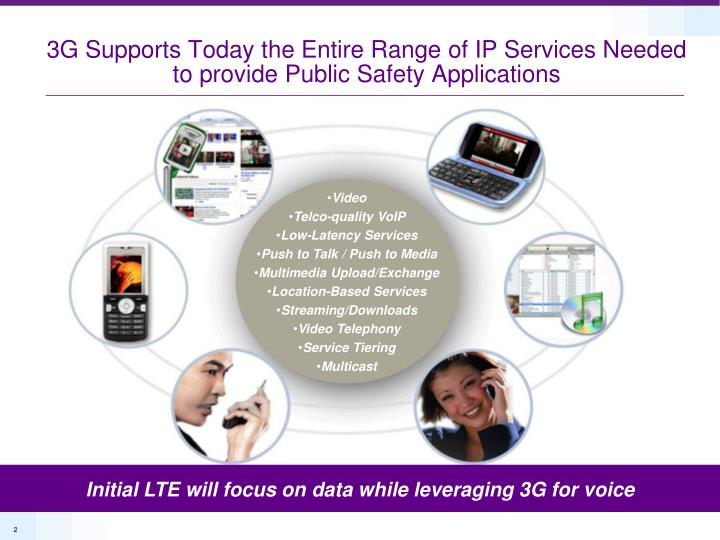 3g supports today the entire range of ip services needed to provide public safety applications