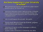 are these happening in your university or school