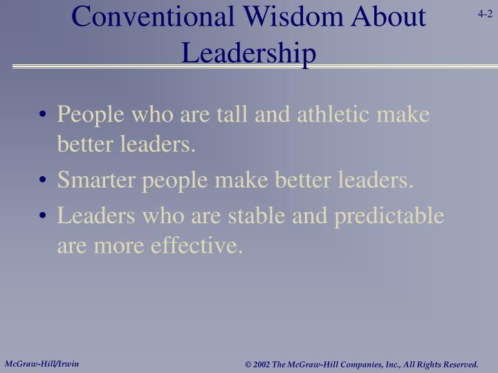Conventional wisdom about leadership