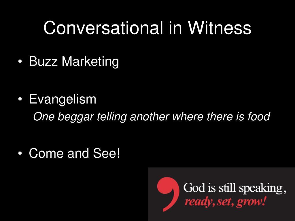 Conversational in Witness