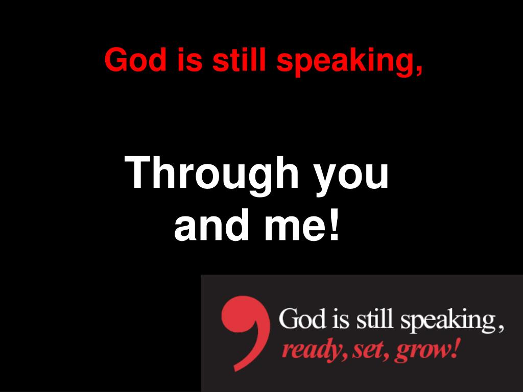God is still speaking,