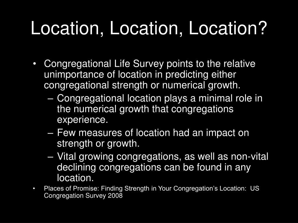 Location, Location, Location?