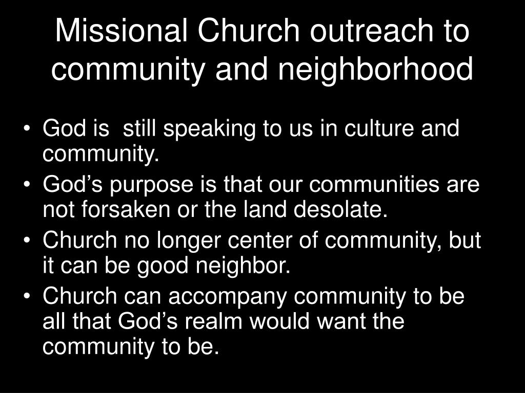 Missional Church outreach to  community and neighborhood