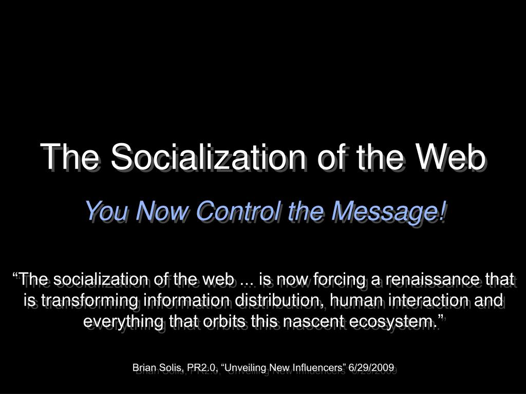 The Socialization of the Web