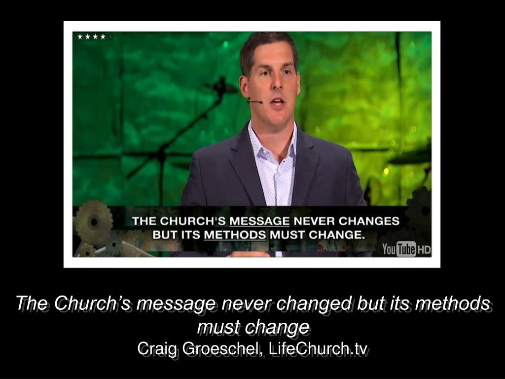 The Church's message never changed but its methods must change