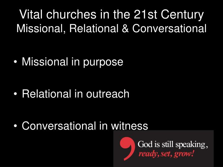 Vital churches in the 21st century missional relational conversational