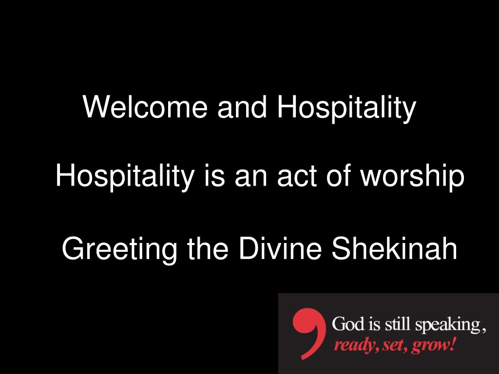 Welcome and Hospitality