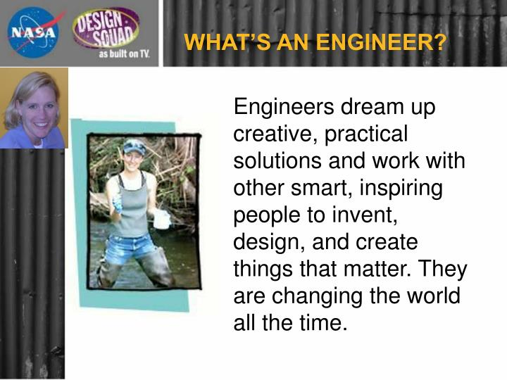 WHAT'S AN ENGINEER?