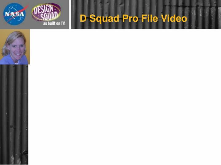 D Squad Pro File Video