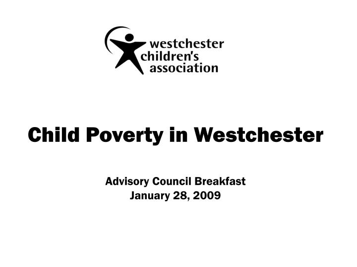 Child poverty in westchester advisory council breakfast january 28 2009