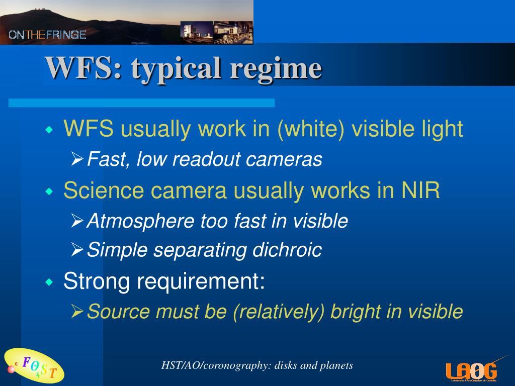WFS: typical regime