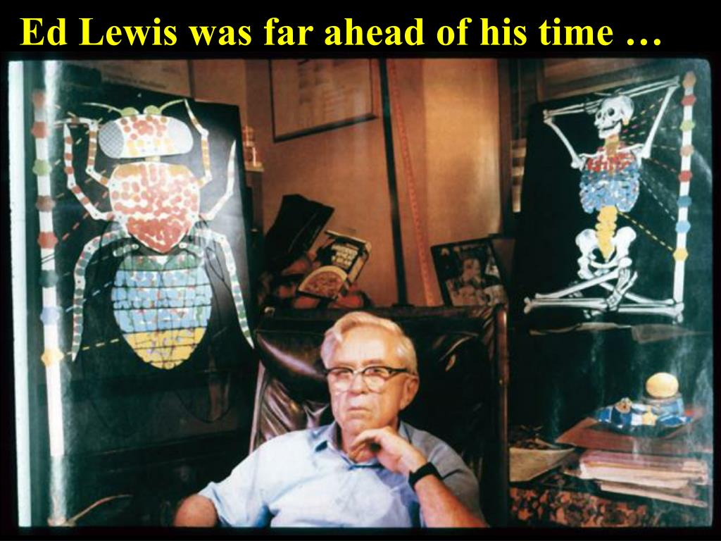 Ed Lewis was far ahead of his time …