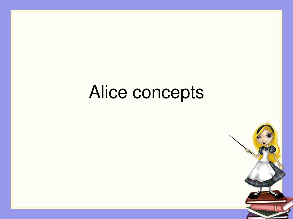 Alice concepts