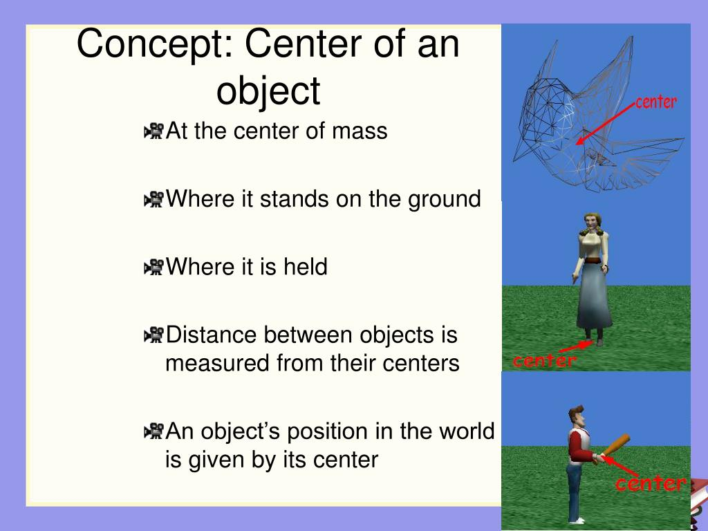 Concept: Center of an object