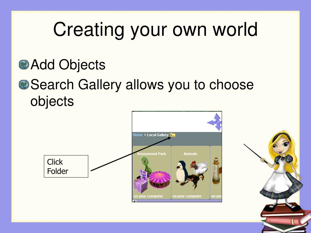 Creating your own world