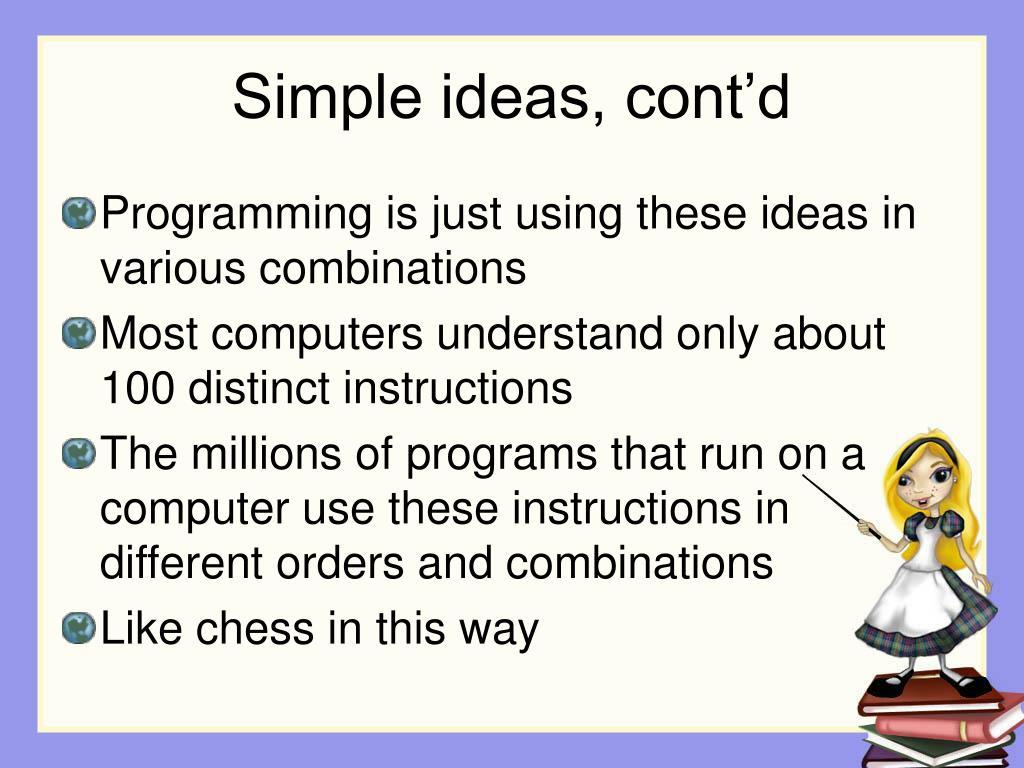 Simple ideas, cont'd
