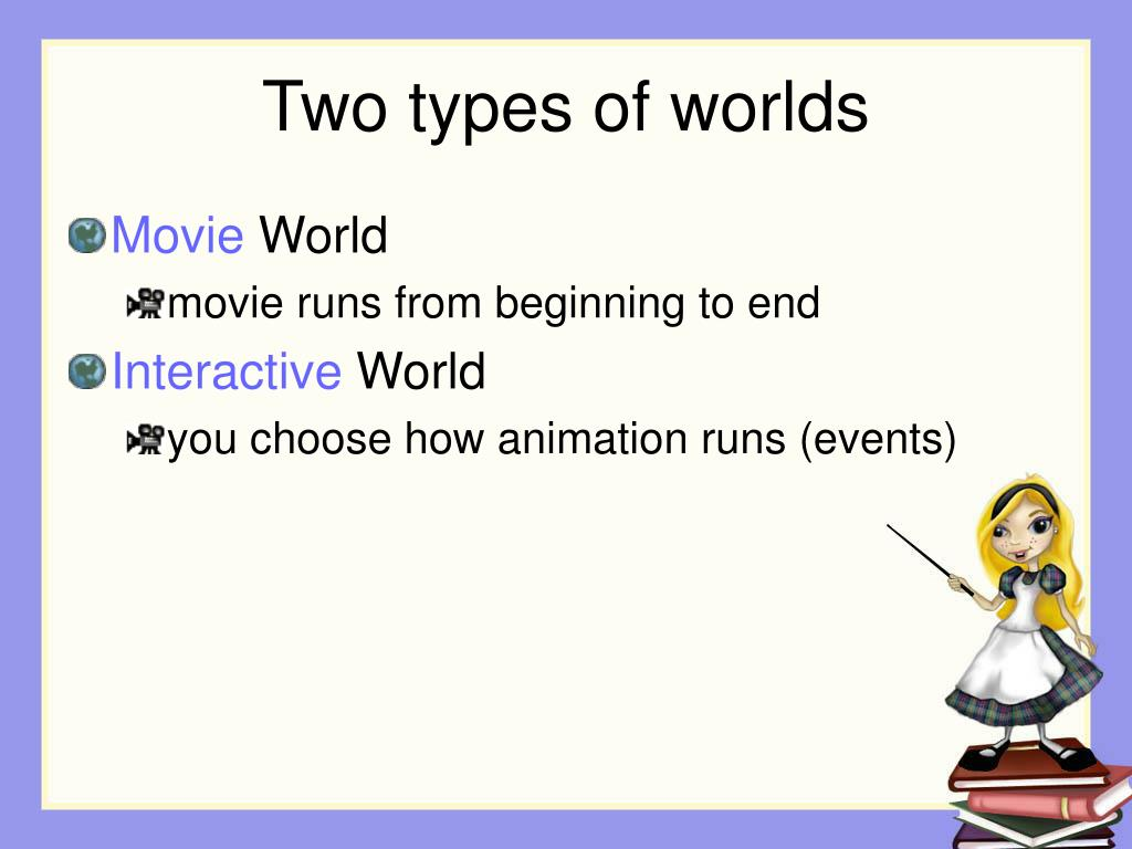 Two types of worlds