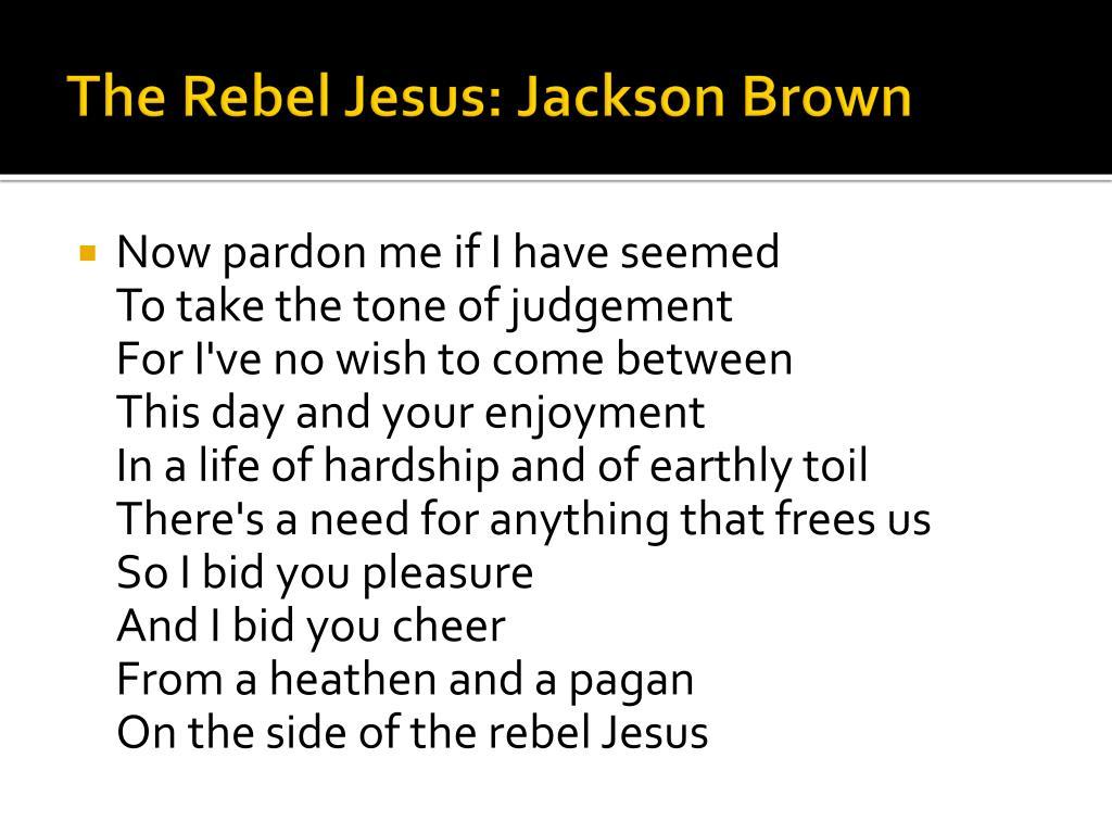 The Rebel Jesus: Jackson Brown