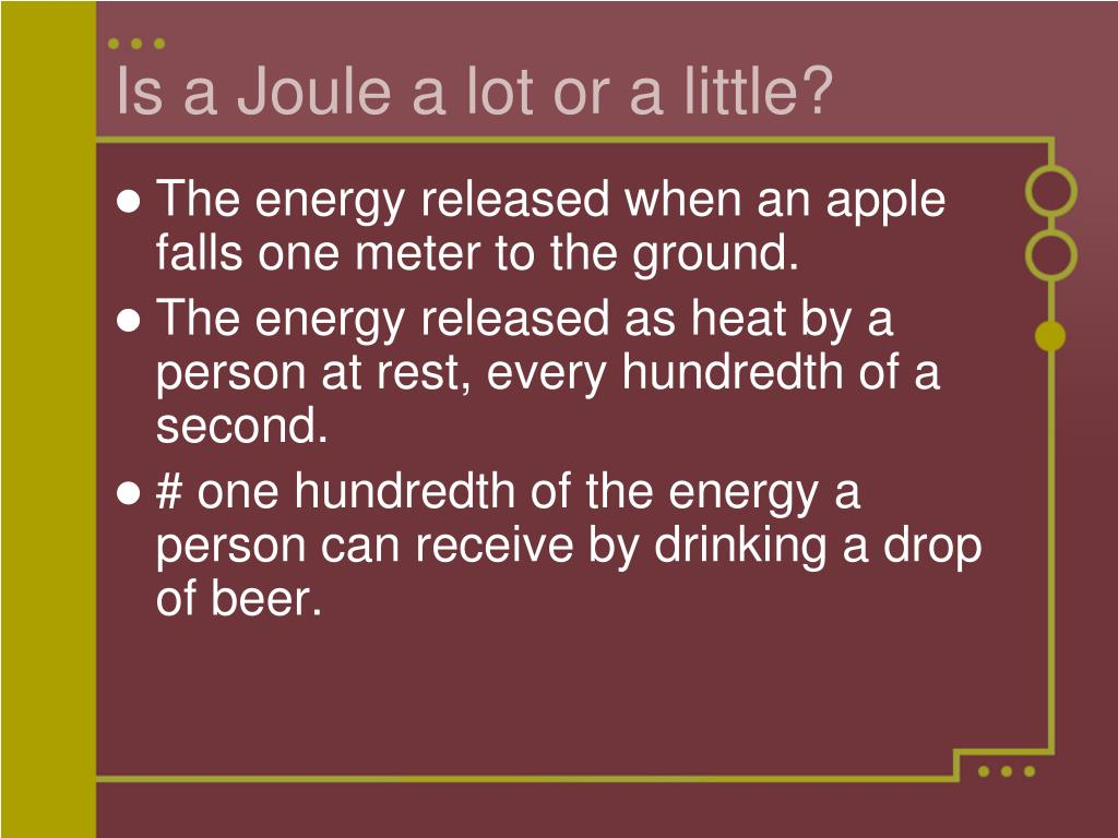 Is a Joule a lot or a little?