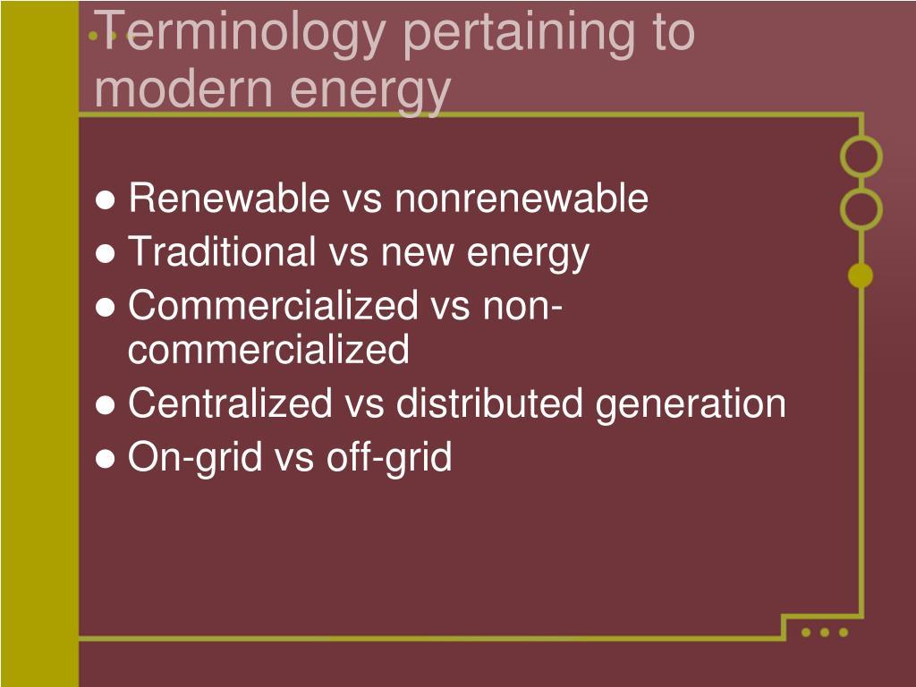 Terminology pertaining to modern energy
