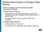 parallel query engine vs google s map reduce
