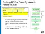 pushing udf w groupby down to partition level