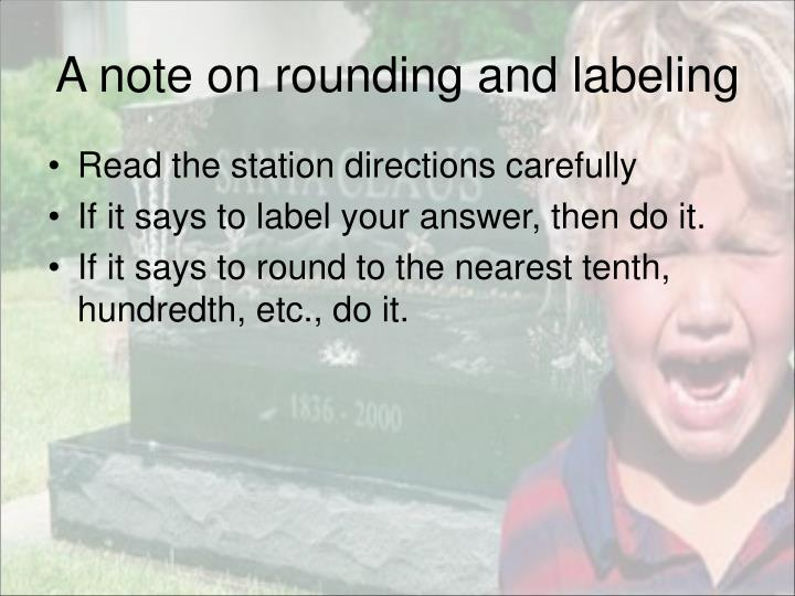 A note on rounding and labeling