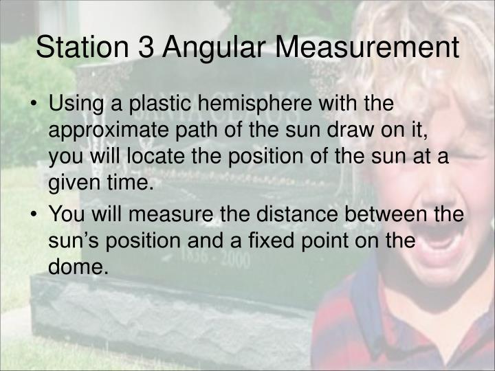 Station 3 Angular Measurement
