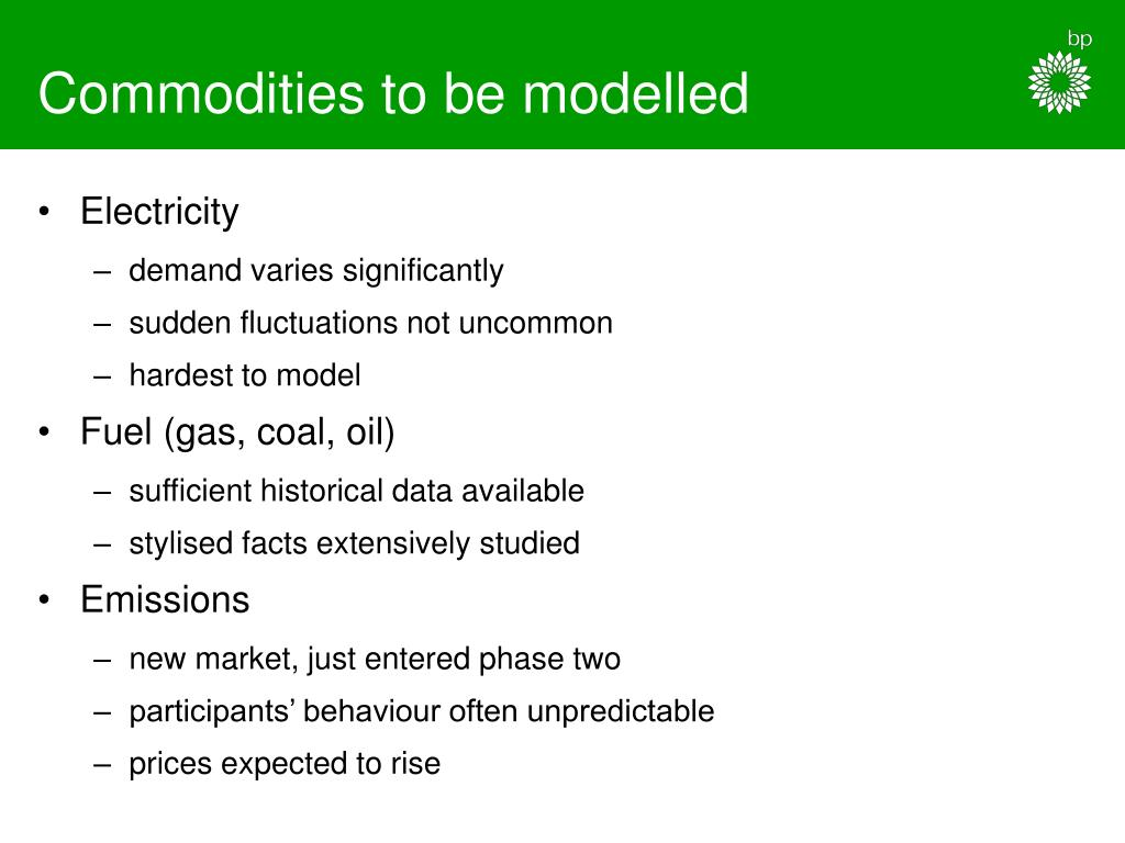 Commodities to be modelled