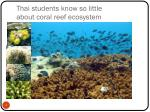 thai students know so little about coral reef ecosystem