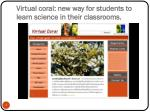 virtual coral new way for students to learn science in their classrooms