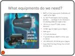 what equipments do we need