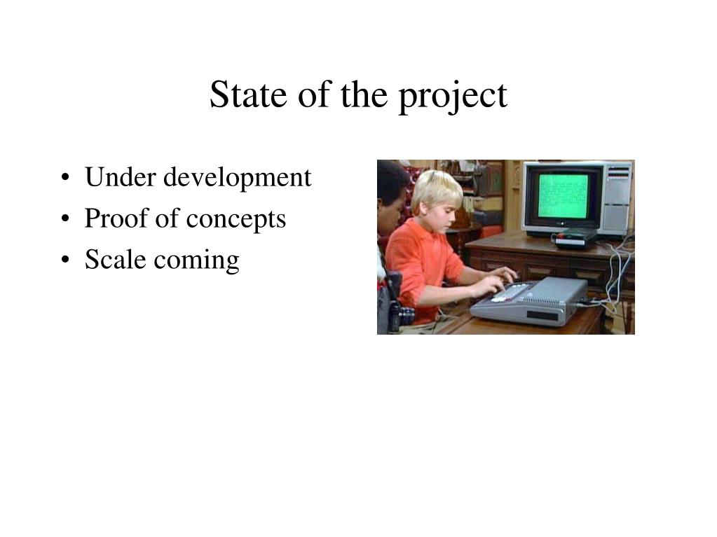 State of the project