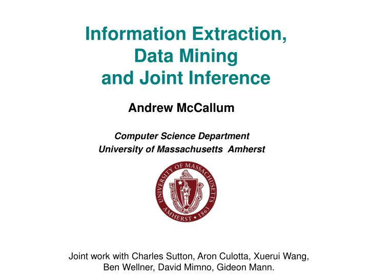 Information extraction data mining and joint inference