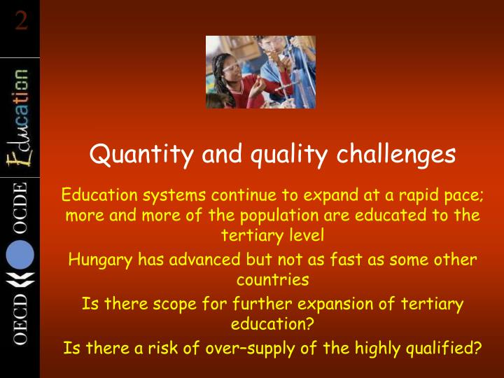 Quantity and quality challenges