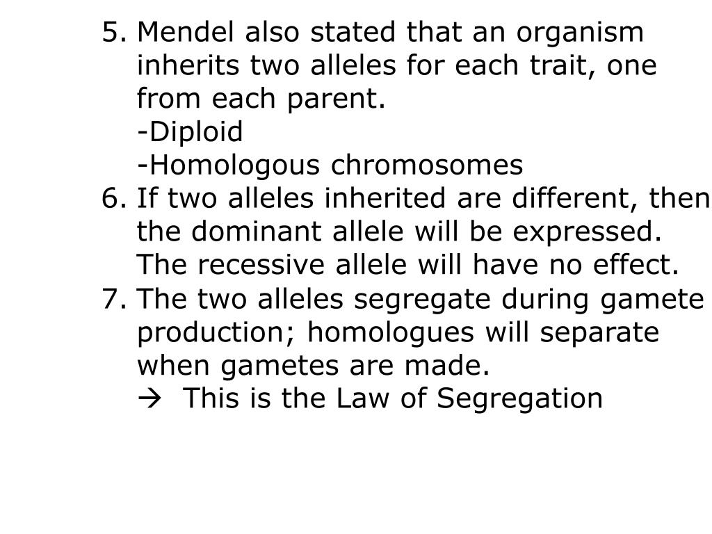 Mendel also stated that an organism
