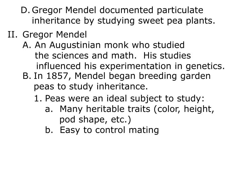 Gregor Mendel documented particulate