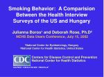 smoking behavior a comparision between the health interview surveys of the us and hungary