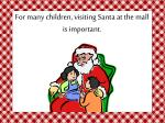 for many children visiting santa at the mall is important