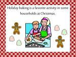 holiday baking is a favorite activity in some households at christmas
