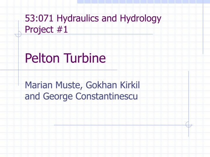53 071 hydraulics and hydrology project 1 pelton turbine