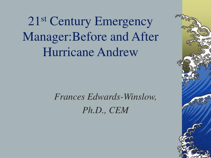 21 st century emergency manager before and after hurricane andrew