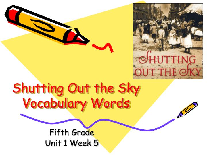Shutting out the sky vocabulary words