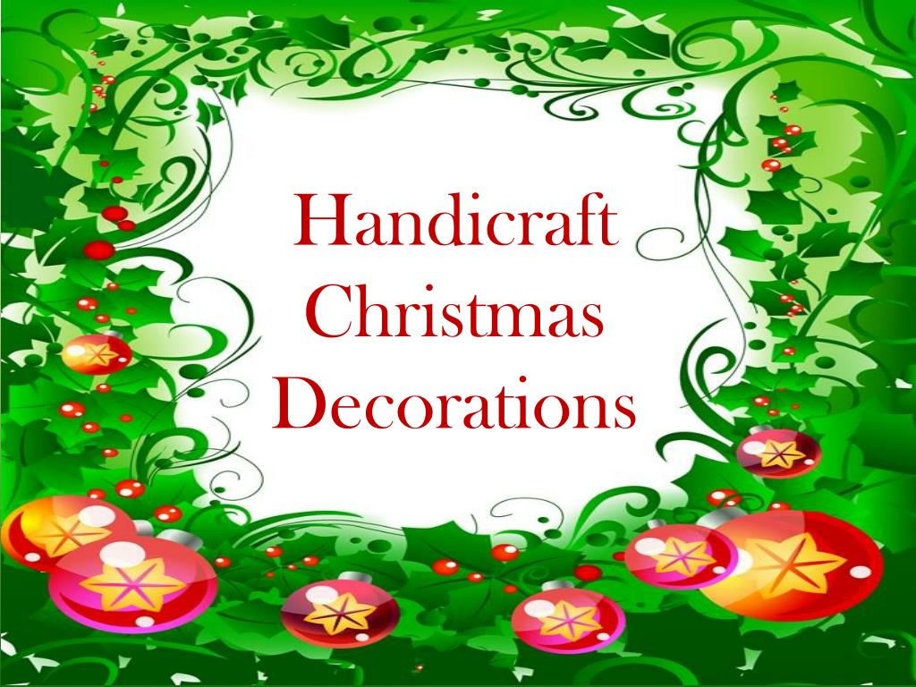 Handicraft Christmas Decorations