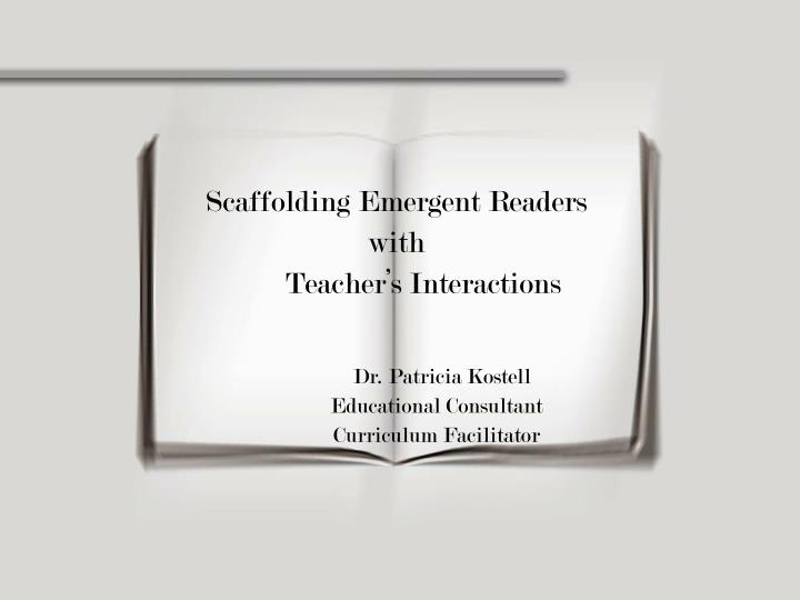 Scaffolding Emergent Readers