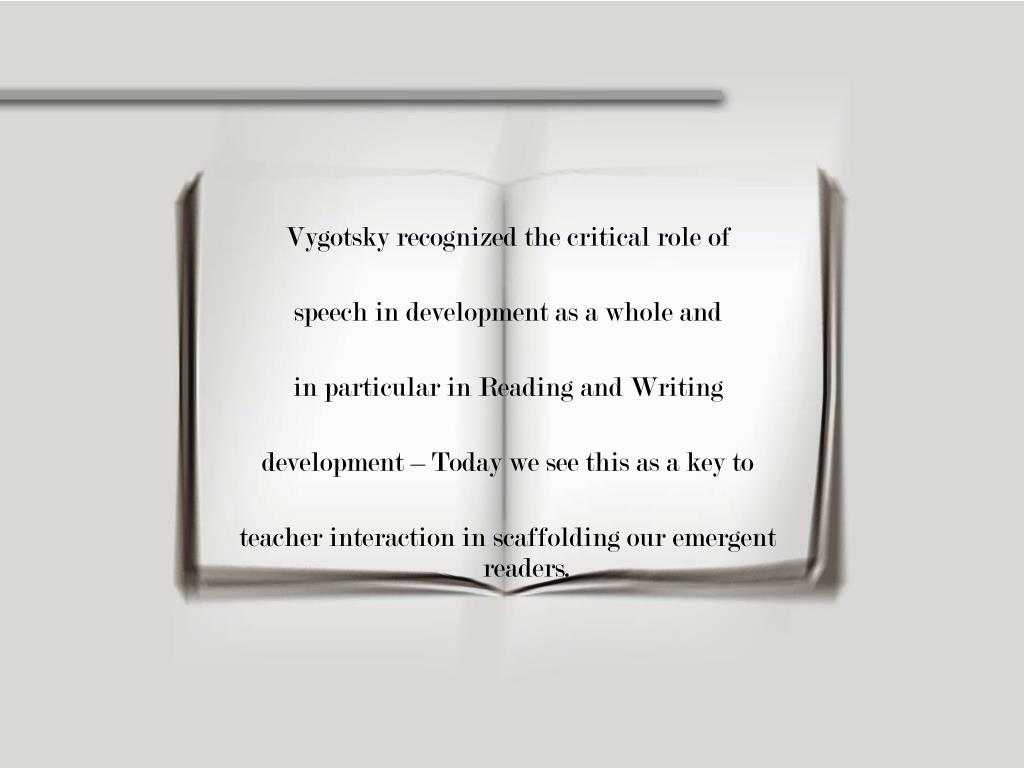 Vygotsky recognized the critical role of